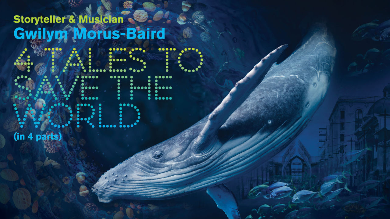 4 Tales to save the world graphic - whale in an world under water
